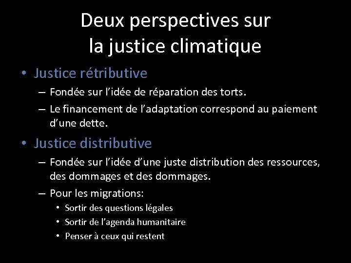 Deux perspectives sur la justice climatique • Justice rétributive – Fondée sur l'idée de