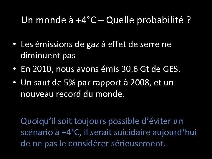 Un monde à +4°C – Quelle probabilité ? • Les émissions de gaz à