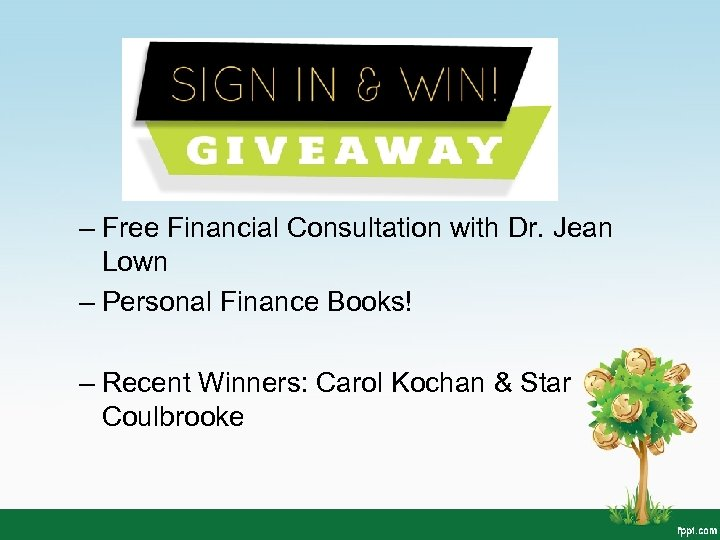 Sign in to Win! – Free Financial Consultation with Dr. Jean Lown – Personal