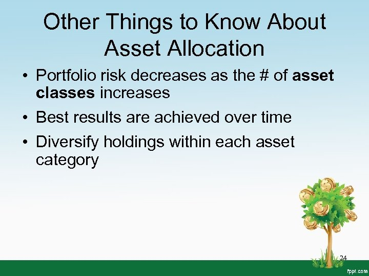 Other Things to Know About Asset Allocation • Portfolio risk decreases as the #