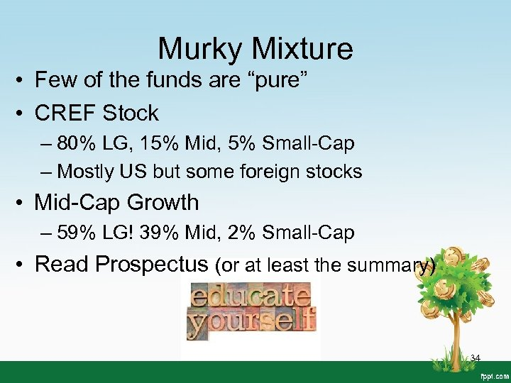 "Murky Mixture • Few of the funds are ""pure"" • CREF Stock – 80%"