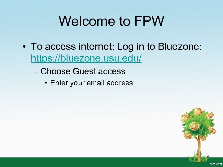 Welcome to FPW • To access internet: Log in to Bluezone: https: //bluezone. usu.