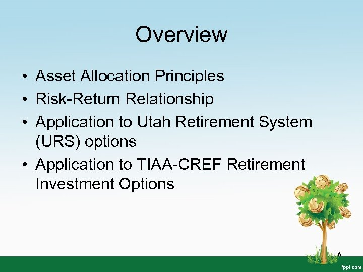 Overview • Asset Allocation Principles • Risk-Return Relationship • Application to Utah Retirement System