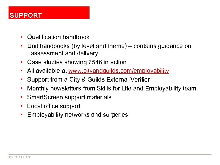 SUPPORT • Qualification handbook • Unit handbooks (by level and theme) – contains guidance