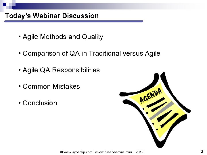Today's Webinar Discussion • Agile Methods and Quality • Comparison of QA in Traditional