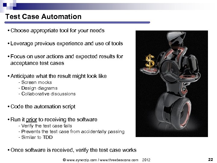 Test Case Automation • Choose appropriate tool for your needs • Leverage previous experience