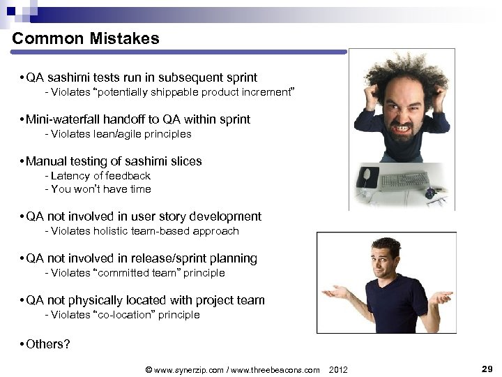 """Common Mistakes • QA sashimi tests run in subsequent sprint - Violates """"potentially shippable"""