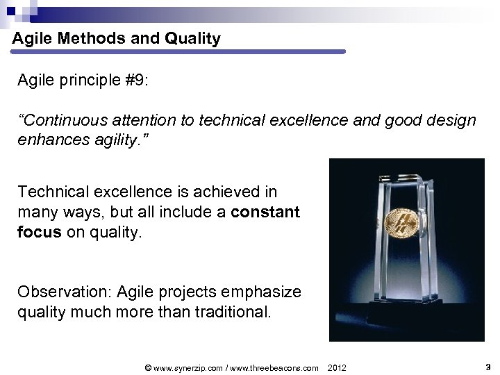 """Agile Methods and Quality Agile principle #9: """"Continuous attention to technical excellence and good"""
