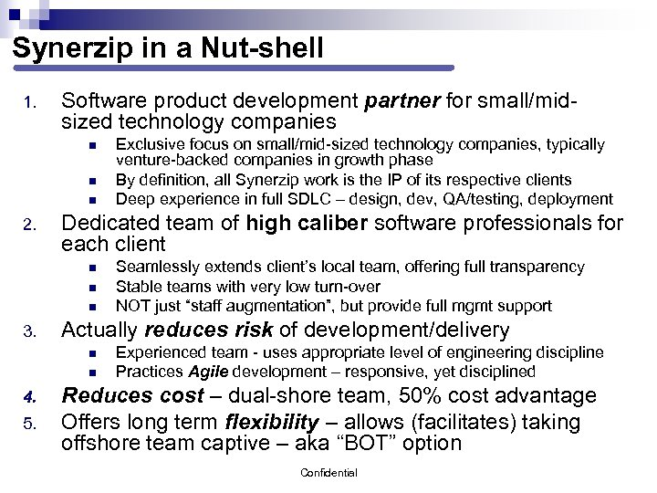 Synerzip in a Nut-shell 1. Software product development partner for small/midsized technology companies n