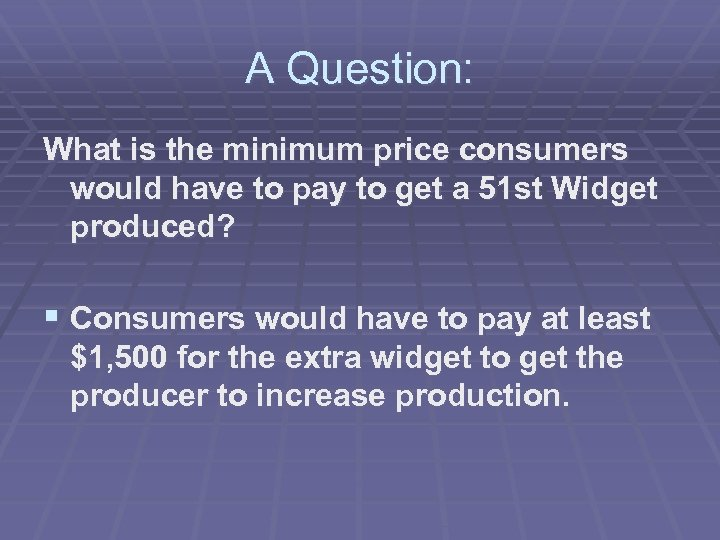 A Question: What is the minimum price consumers would have to pay to get