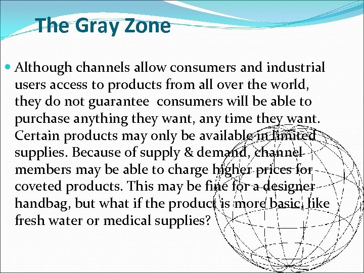 The Gray Zone Although channels allow consumers and industrial users access to products from