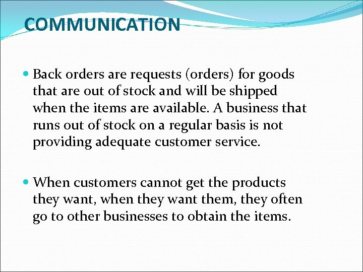 COMMUNICATION Back orders are requests (orders) for goods that are out of stock and