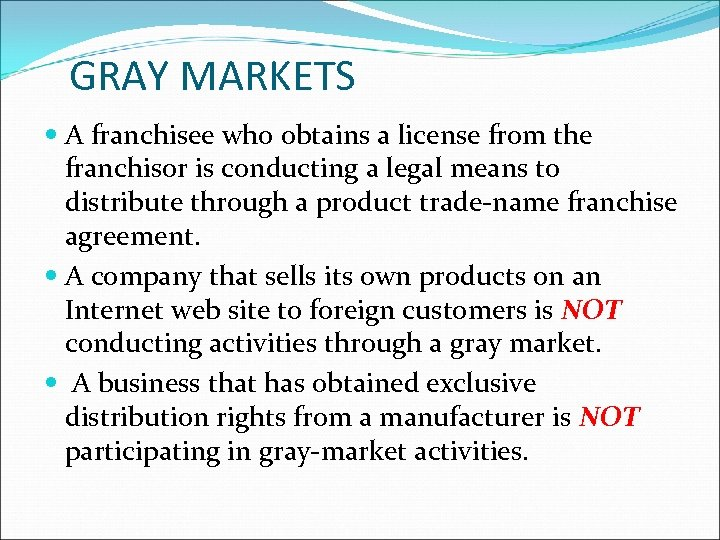 GRAY MARKETS A franchisee who obtains a license from the franchisor is conducting a