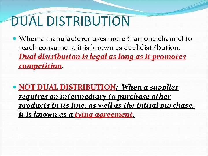 DUAL DISTRIBUTION When a manufacturer uses more than one channel to reach consumers, it