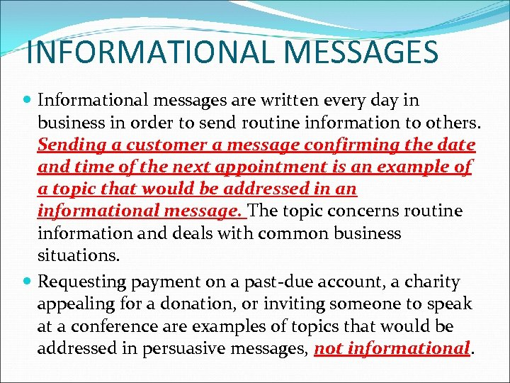 INFORMATIONAL MESSAGES Informational messages are written every day in business in order to send