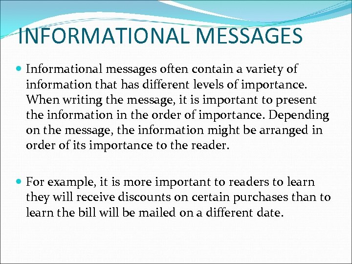 INFORMATIONAL MESSAGES Informational messages often contain a variety of information that has different levels