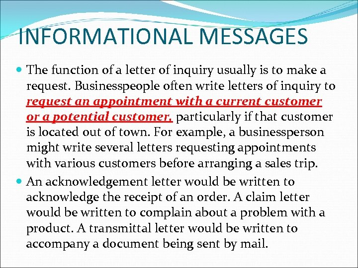 INFORMATIONAL MESSAGES The function of a letter of inquiry usually is to make a