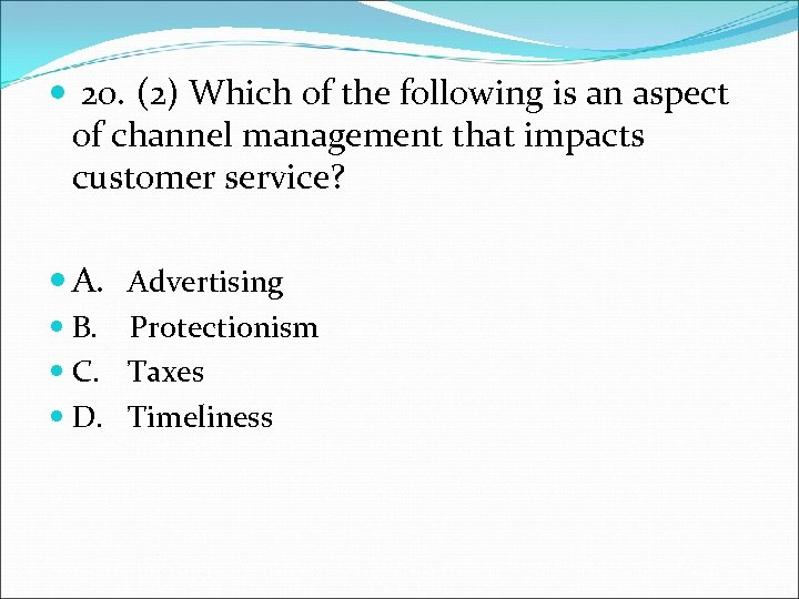 20. (2) Which of the following is an aspect of channel management that