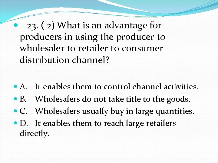 23. ( 2) What is an advantage for producers in using the producer