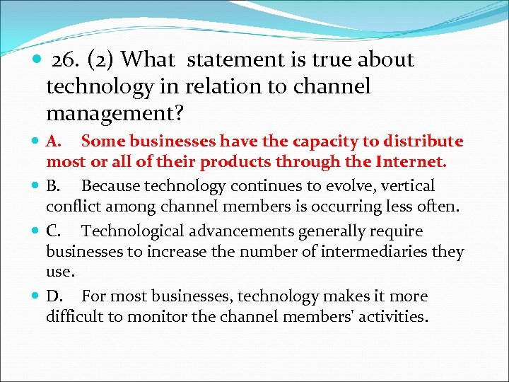 26. (2) What statement is true about technology in relation to channel management?