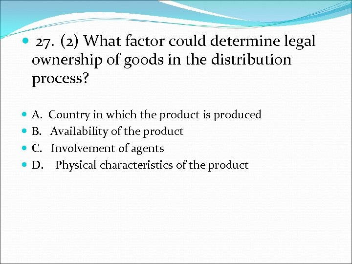 27. (2) What factor could determine legal ownership of goods in the distribution