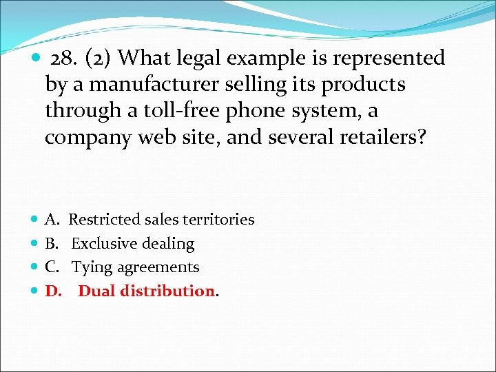 28. (2) What legal example is represented by a manufacturer selling its products