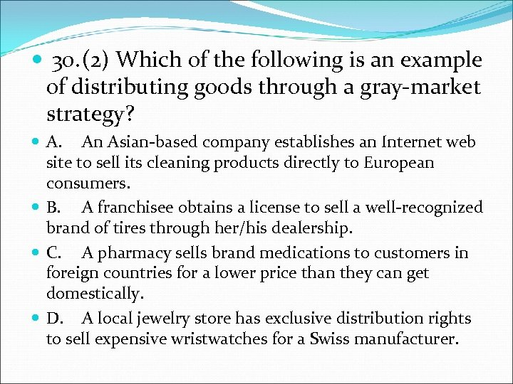 30. (2) Which of the following is an example of distributing goods through