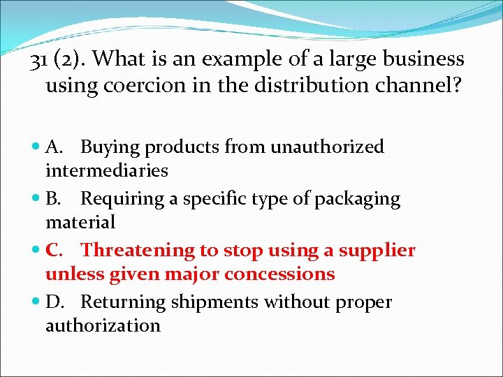 31 (2). What is an example of a large business using coercion in the