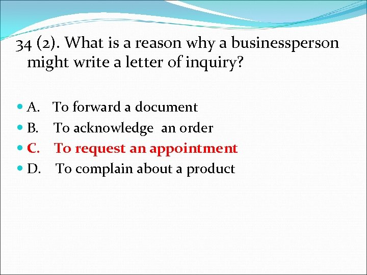 34 (2). What is a reason why a businessperson might write a letter of