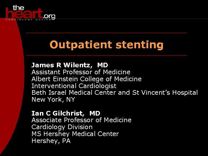 Outpatient stenting James R Wilentz MD Assistant Professor