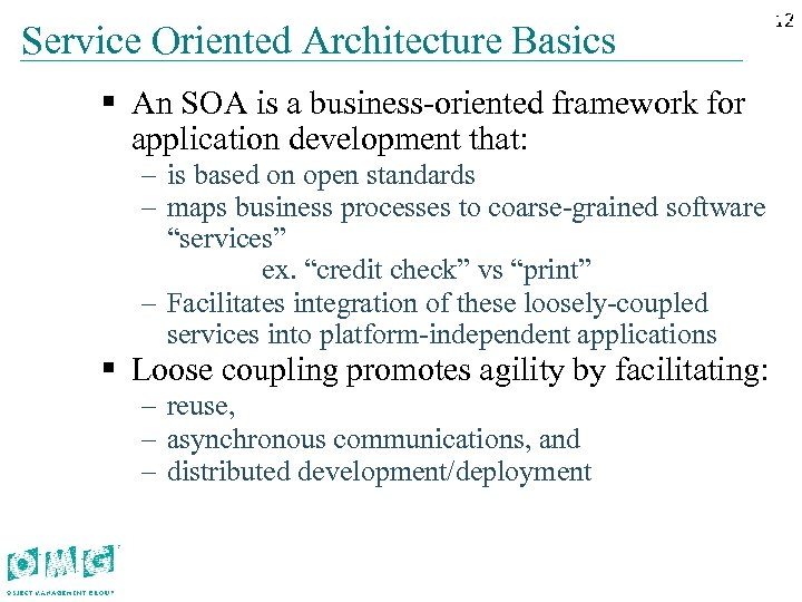 Service Oriented Architecture Basics § An SOA is a business-oriented framework for application development