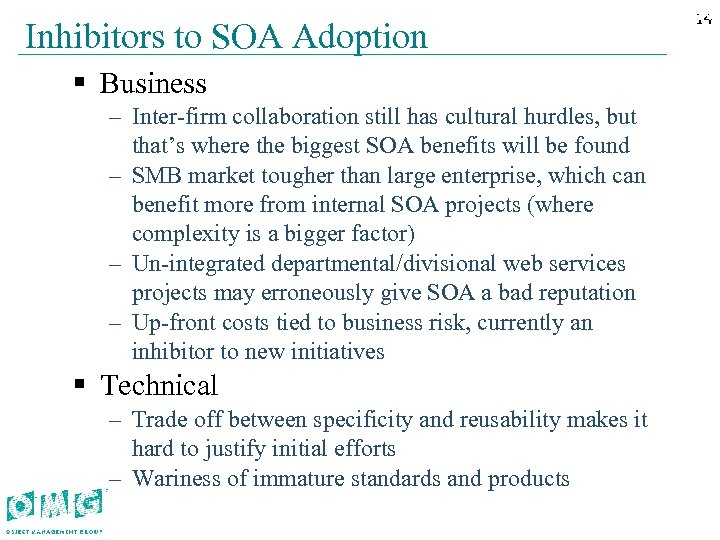 Inhibitors to SOA Adoption § Business – Inter-firm collaboration still has cultural hurdles, but