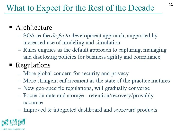 What to Expect for the Rest of the Decade 15 15 § Architecture –