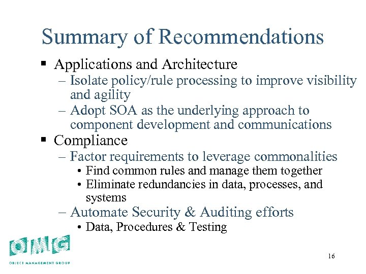 16 Summary of Recommendations § Applications and Architecture – Isolate policy/rule processing to improve