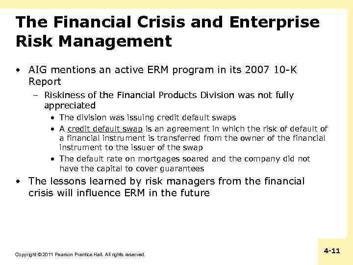 The Financial Crisis and Enterprise Risk Management • AIG mentions an active ERM program