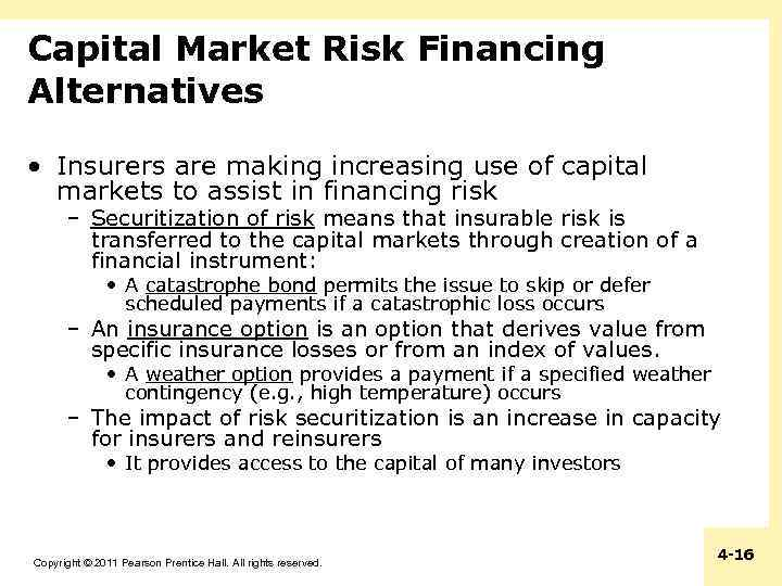 Capital Market Risk Financing Alternatives • Insurers are making increasing use of capital markets