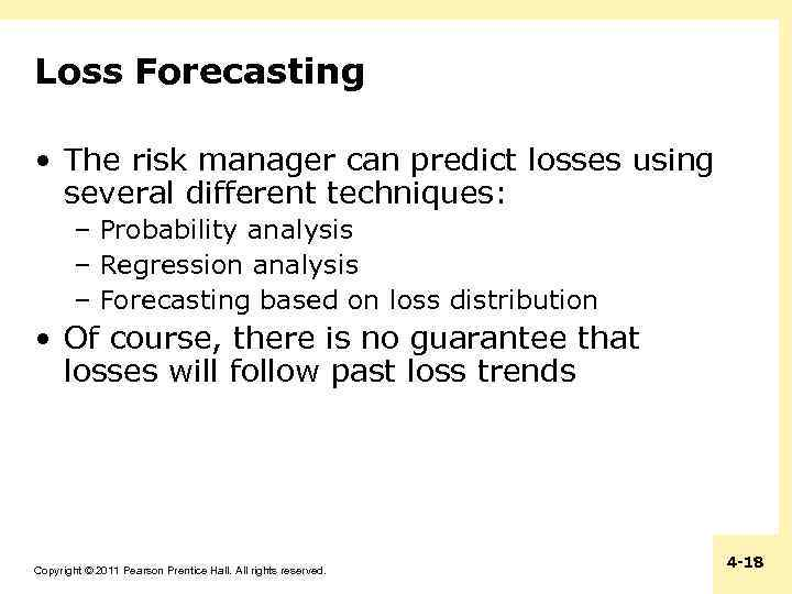 Loss Forecasting • The risk manager can predict losses using several different techniques: –