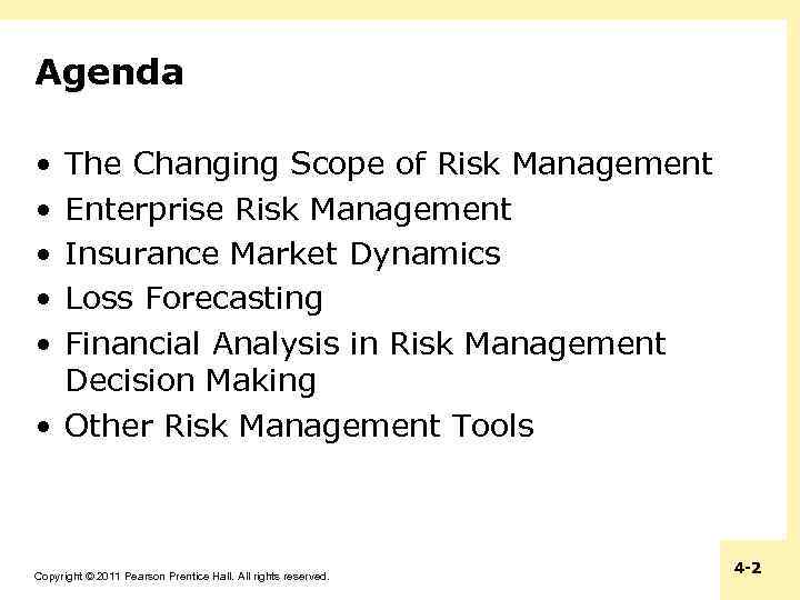 Agenda • • • The Changing Scope of Risk Management Enterprise Risk Management Insurance
