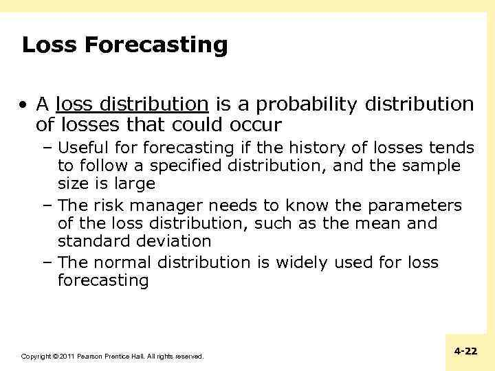 Loss Forecasting • A loss distribution is a probability distribution of losses that could
