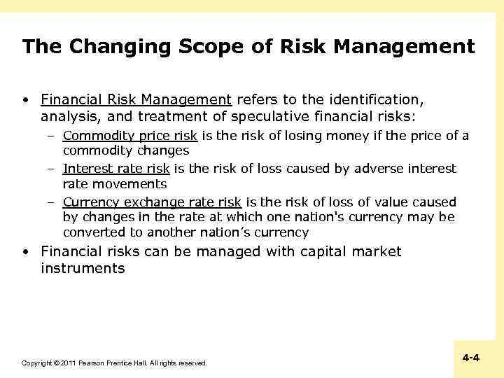 The Changing Scope of Risk Management • Financial Risk Management refers to the identification,