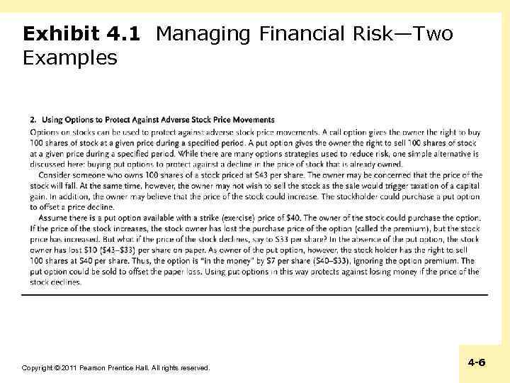 Exhibit 4. 1 Managing Financial Risk—Two Examples Copyright © 2011 Pearson Prentice Hall. All