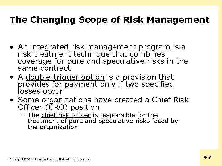 The Changing Scope of Risk Management • An integrated risk management program is a