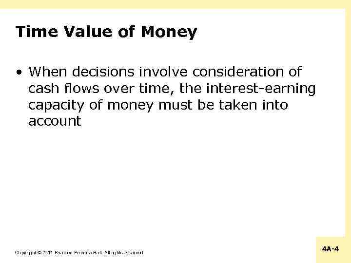 Time Value of Money • When decisions involve consideration of cash flows over time,