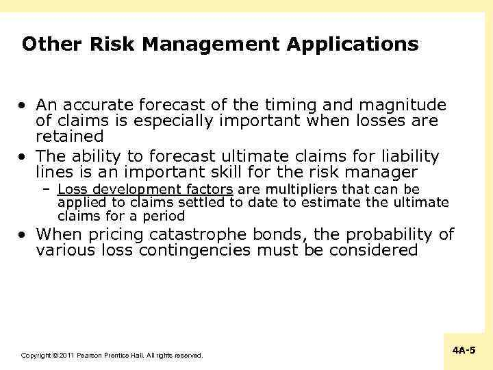 Other Risk Management Applications • An accurate forecast of the timing and magnitude of