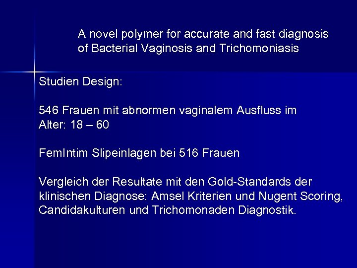 A novel polymer for accurate and fast diagnosis of Bacterial Vaginosis and Trichomoniasis Studien