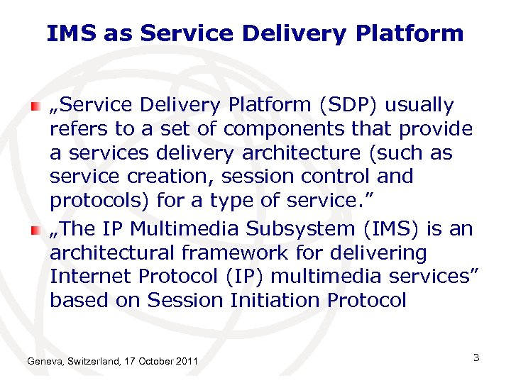 "IMS as Service Delivery Platform ""Service Delivery Platform (SDP) usually refers to a set"