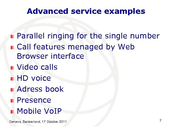 Advanced service examples Parallel ringing for the single number Call features menaged by Web