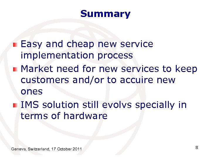 Summary Easy and cheap new service implementation process Market need for new services to