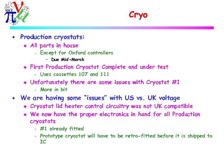 Cryo · Production cryostats: u All parts in house s Except for Oxford controllers