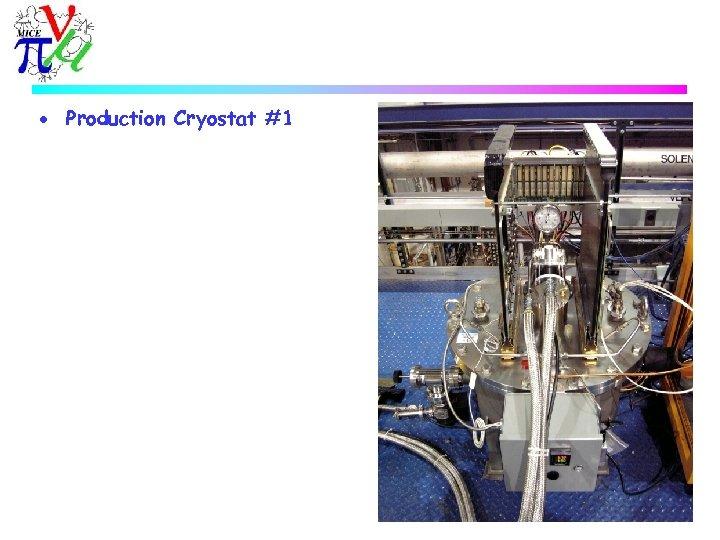 · Production Cryostat #1